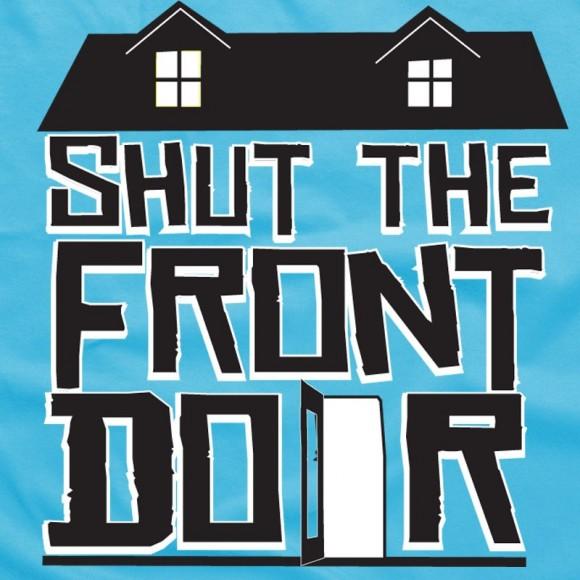 Shut The Front Door Flaming Word Ministry